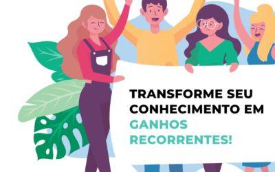 Transforme seu Conhecimento em Ganhos Recorrentes